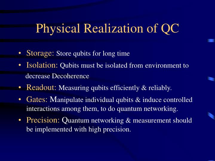 Physical Realization of QC