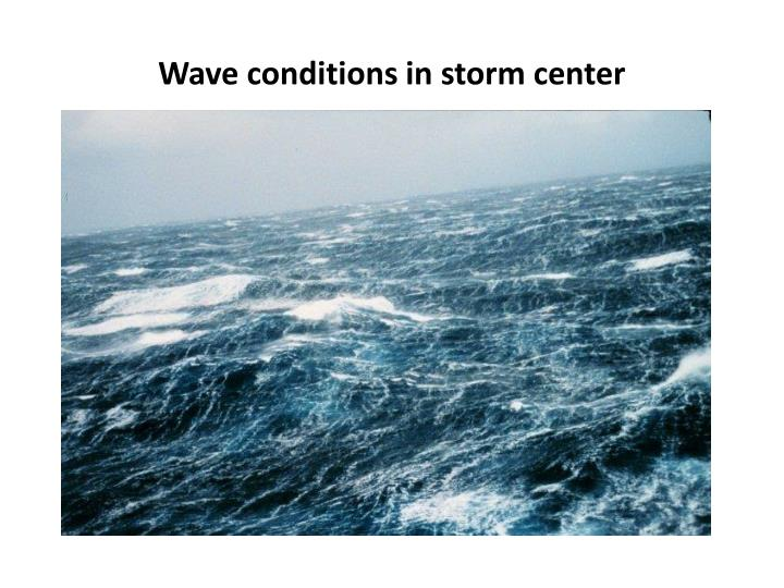 Wave conditions in storm center