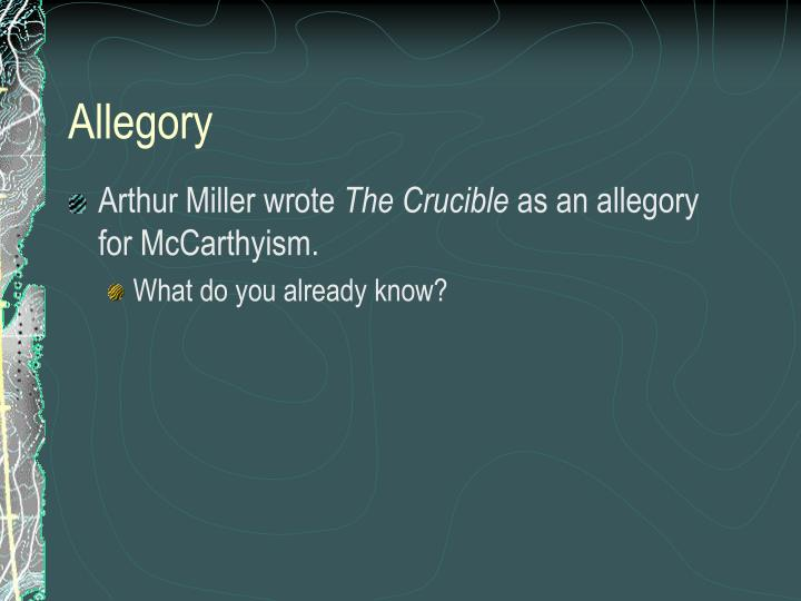 how is the crucible related to mccarthyism Mccarthyism was a withch hunt at the highest level to mccarthy there was a commie under every rock and hiding under your bed like the boogy man after he was finally discredited it was really sad because some good honest and innocent people's careers were ruined by that man.