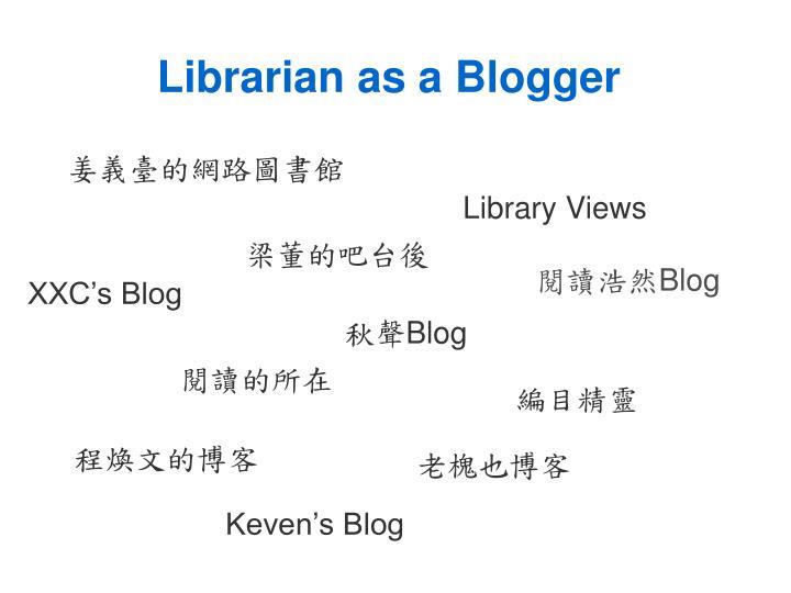 Librarian as a Blogger