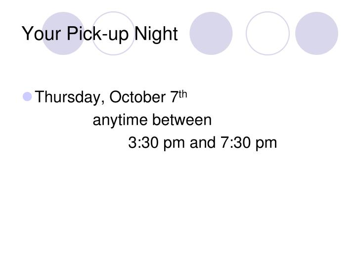 Your Pick-up Night