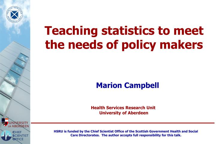 Teaching statistics to meet the needs of policy makers
