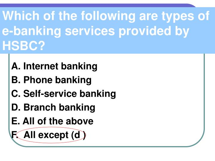 Which of the following are types of e-banking services provided by HSBC?