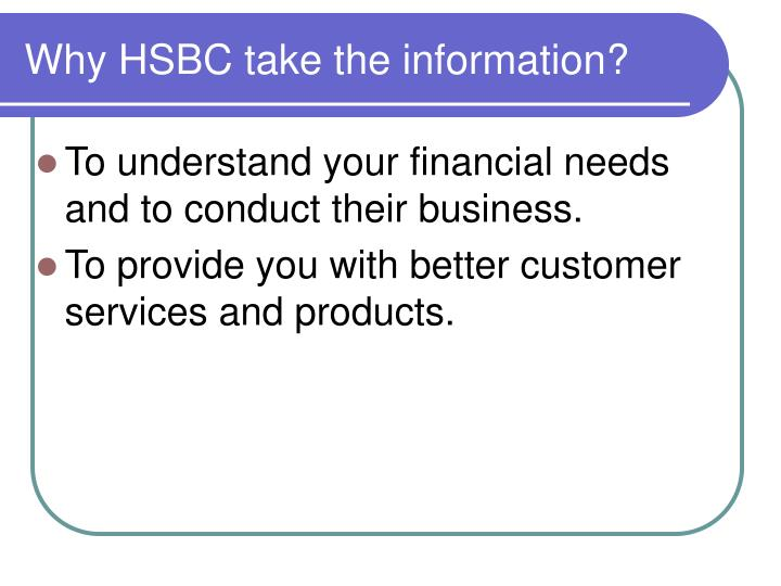 Why HSBC take the information?
