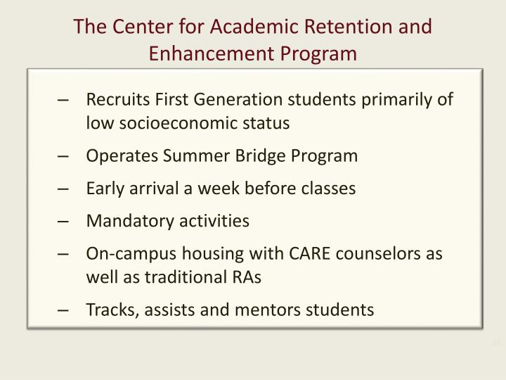 The Center for Academic Retention and Enhancement Program
