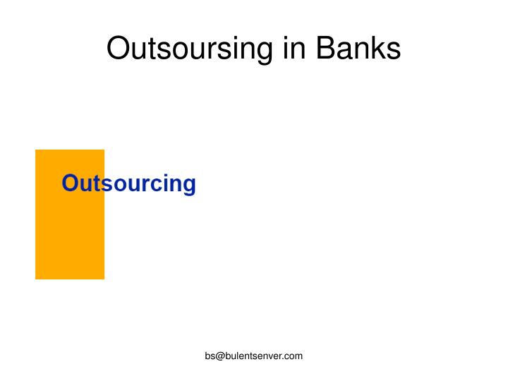 outsoursing in banks n.