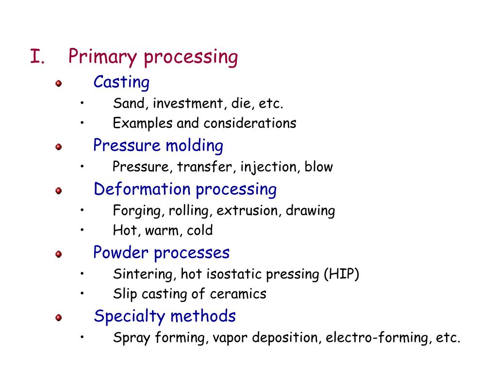 PPT - Primary processing Casting Sand, investment, die, etc