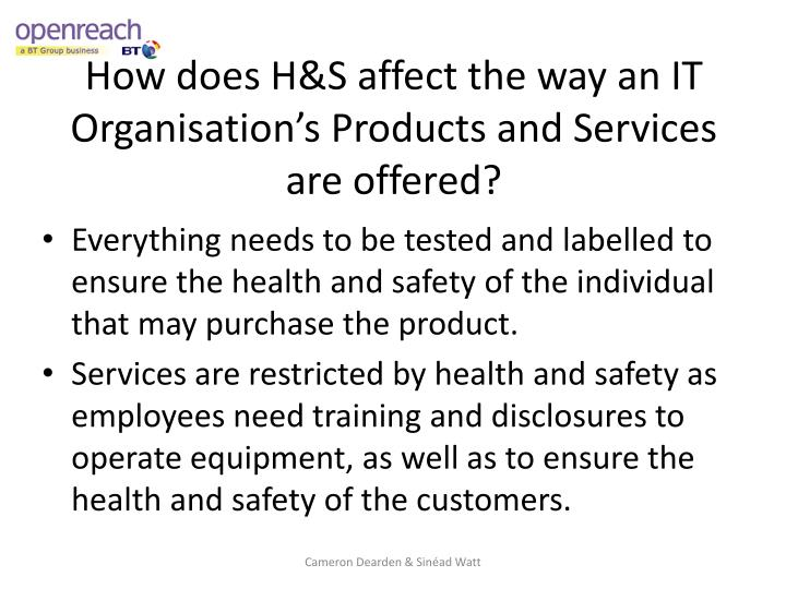 How does H&S affect the way an IT Organisation's