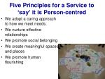five principles for a service to say it is person centred
