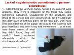 lack of a systems wide commitment to person centredness