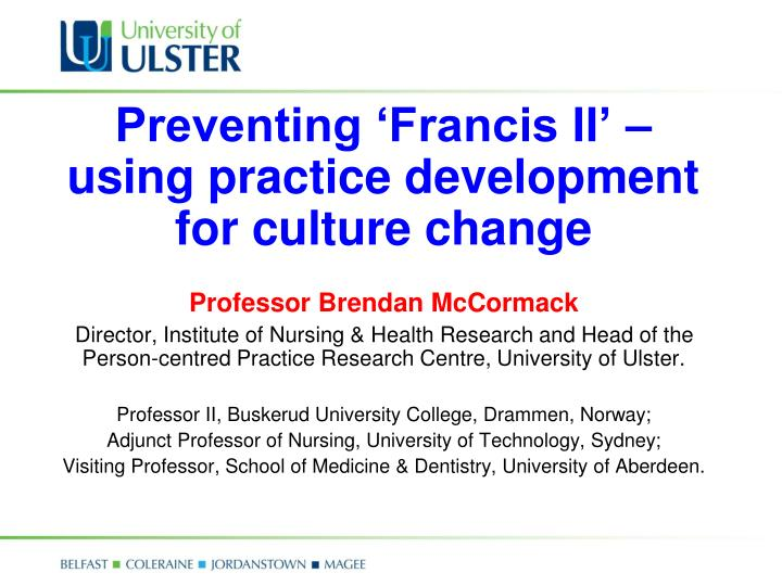 preventing francis ii using practice development for culture change n.