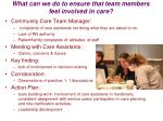 what can we do to ensure that team members feel involved in care