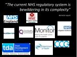 the current nhs regulatory system is bewildering in its complexity berwick report