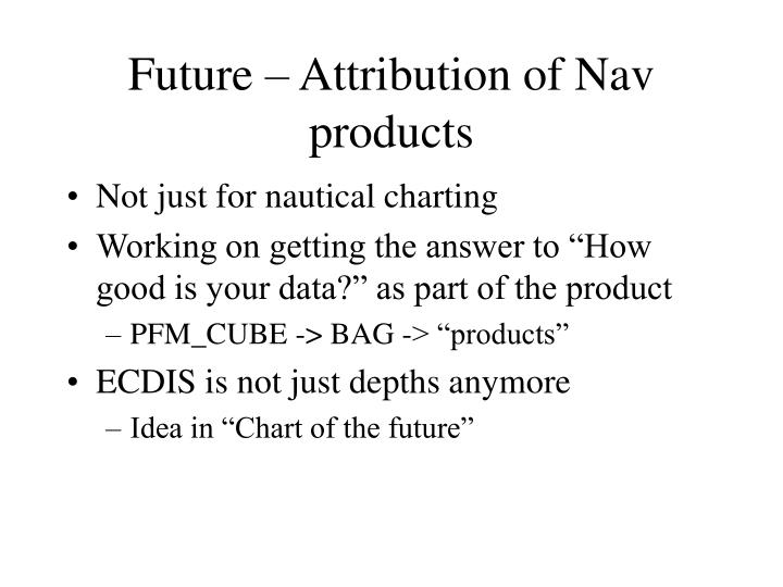 Future – Attribution of Nav products