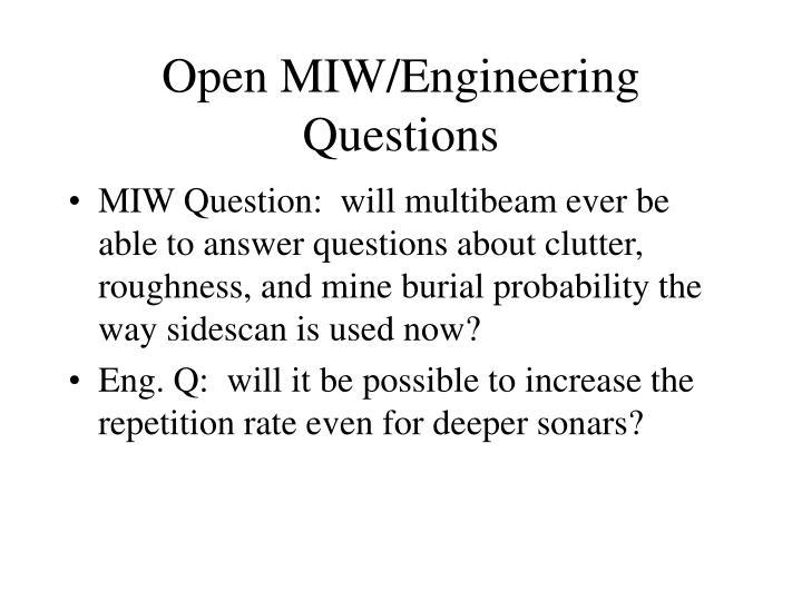 Open MIW/Engineering Questions