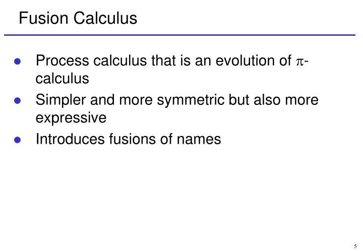 Fusion Calculus