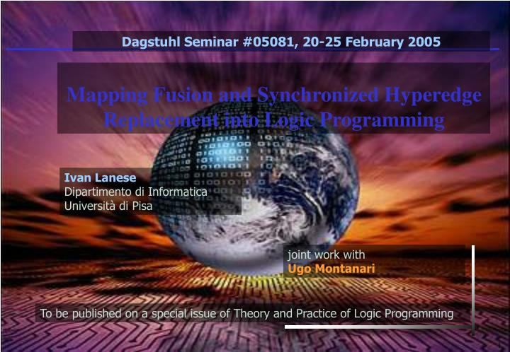 Mapping fusion and synchronized hyperedge replacement into logic programming