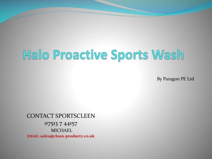 Halo proactive sports wash
