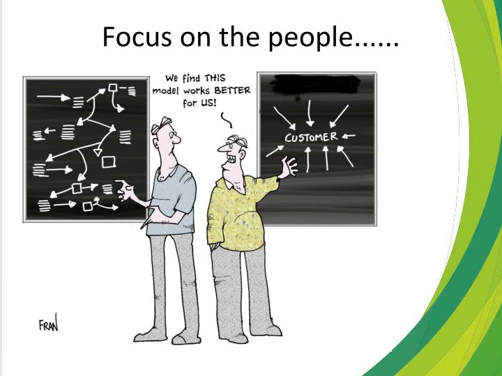 Focus on the people......