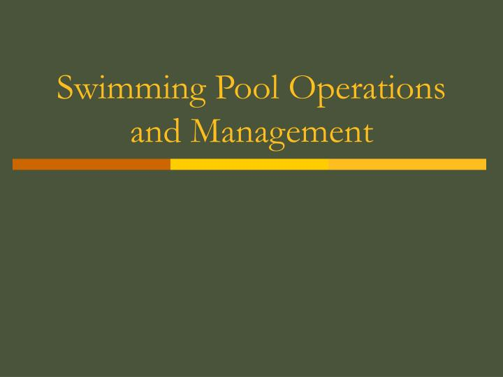 swimming pool operations and management n.