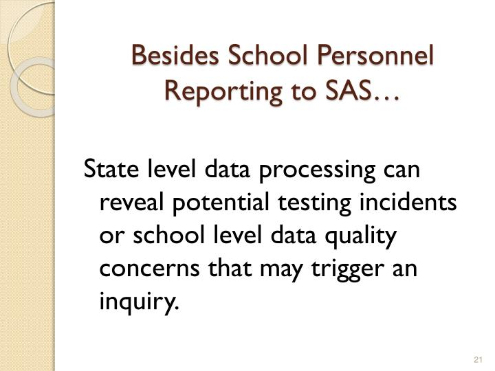 Besides School Personnel Reporting to SAS…
