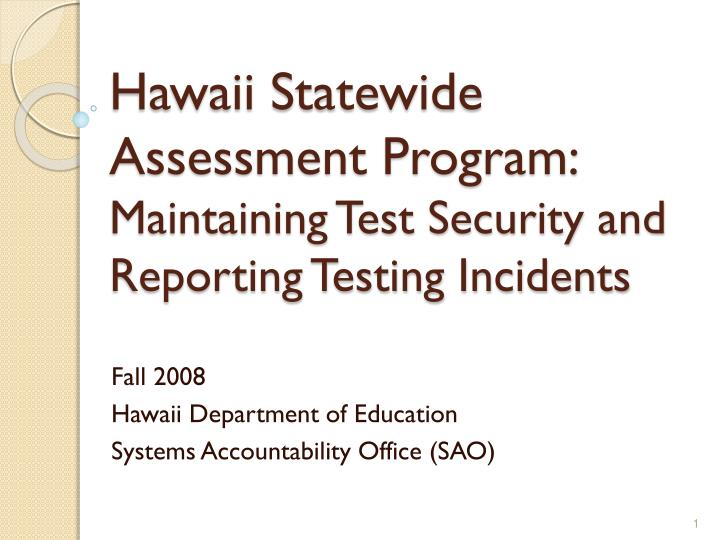 Hawaii statewide assessment program maintaining test security and reporting testing incidents