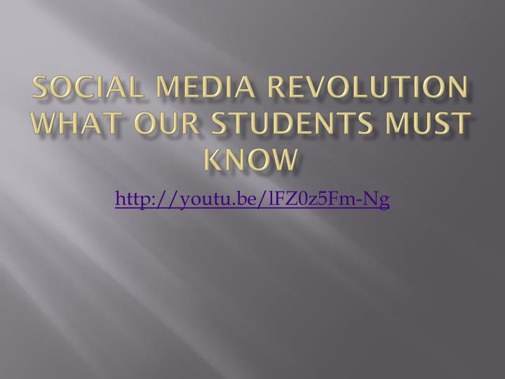 Social media revolution what our students must know