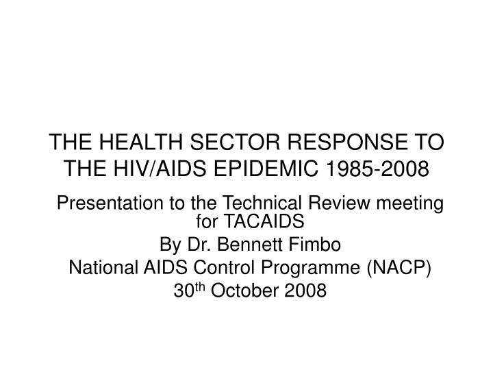 the health sector response to the hiv aids epidemic 1985 2008 n.