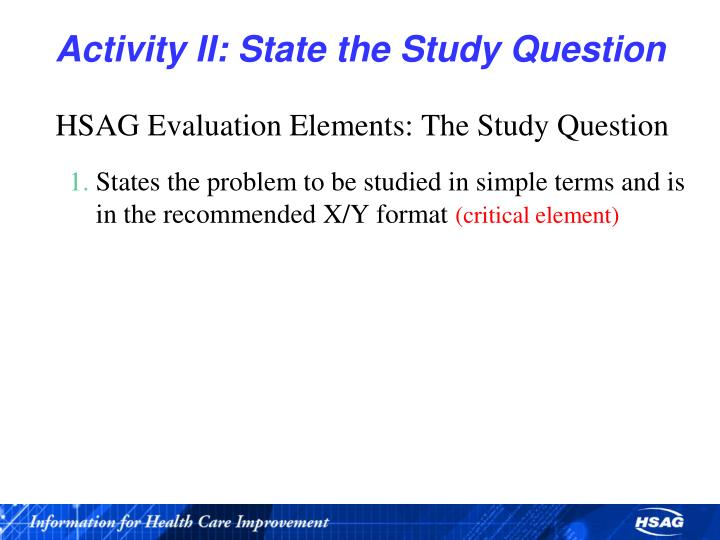 Activity II: State the Study Question