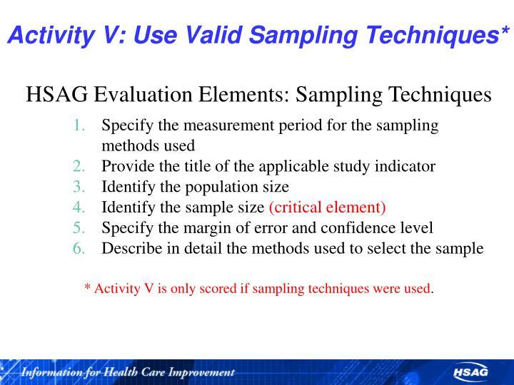 Activity V: Use Valid Sampling Techniques*