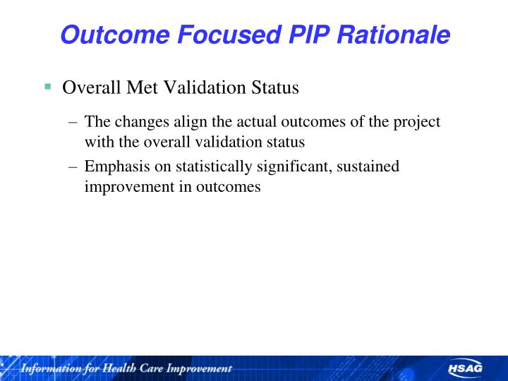 Outcome Focused PIP Rationale