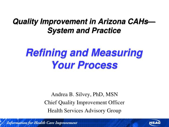 quality improvement in arizona cahs system and practice refining and measuring your process n.