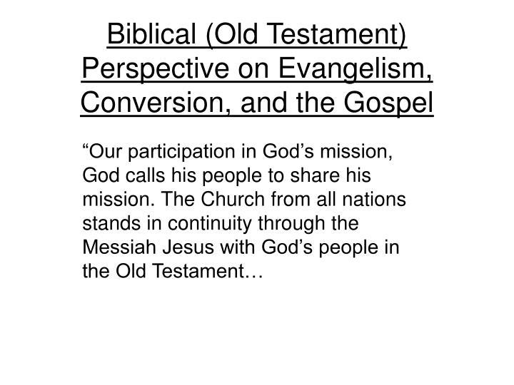 biblical old testament perspective on evangelism conversion and the gospel n.