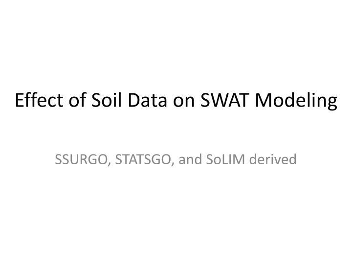 Effect of soil data on swat modeling