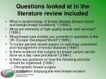 questions looked at in the literature review included
