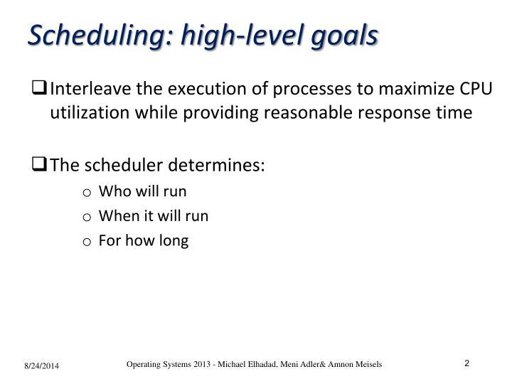 Scheduling high level goals