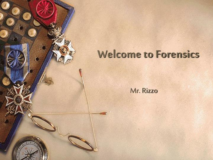 welcome to forensics n.