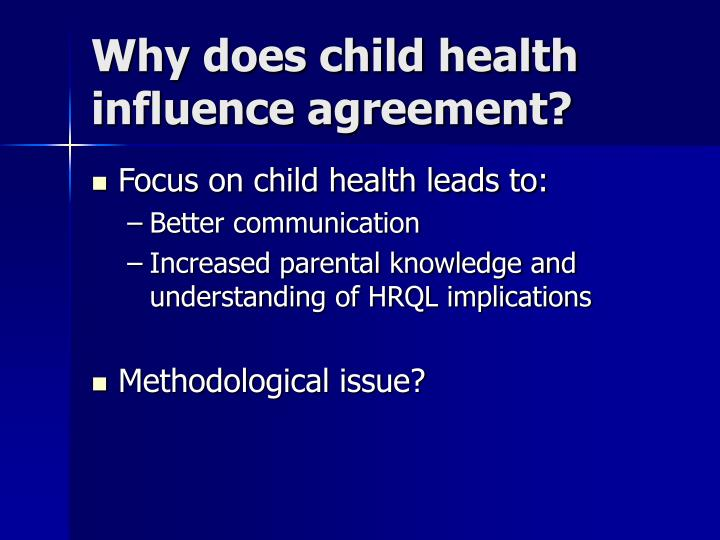 Why does child health influence agreement?