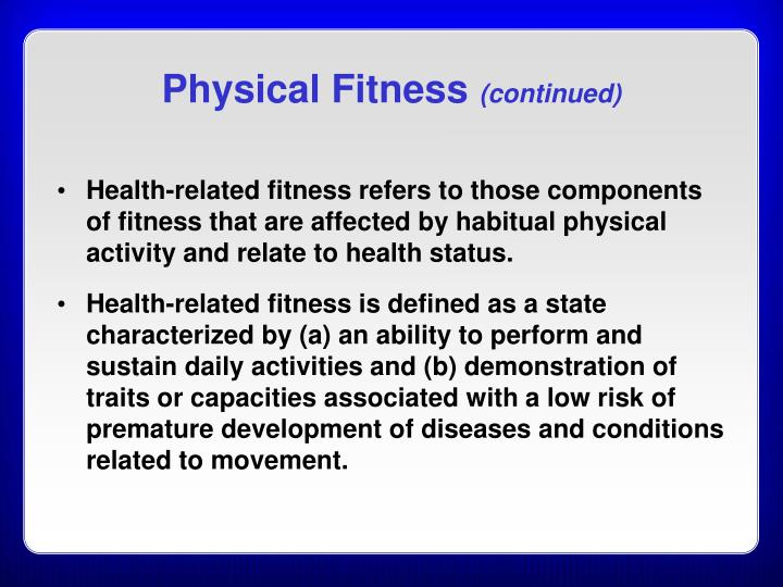 Physical Fitness Continued Health Related Fitness Refers To Those Components