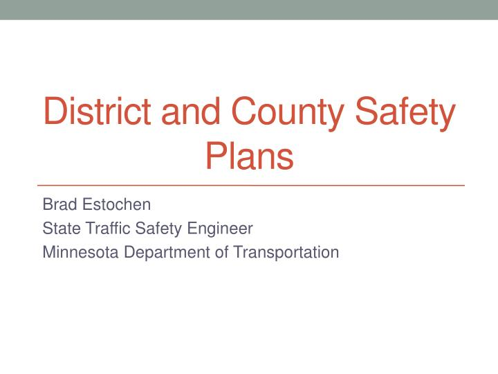 District and county safety plans