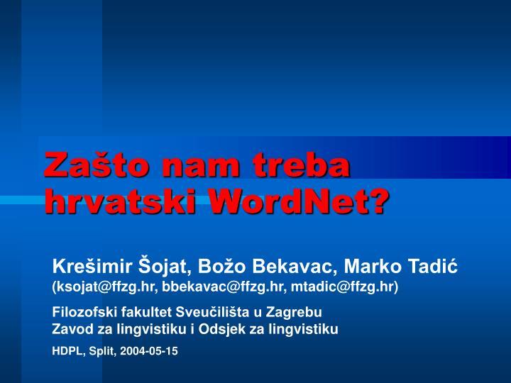 Za to nam treba hrvatski wordnet