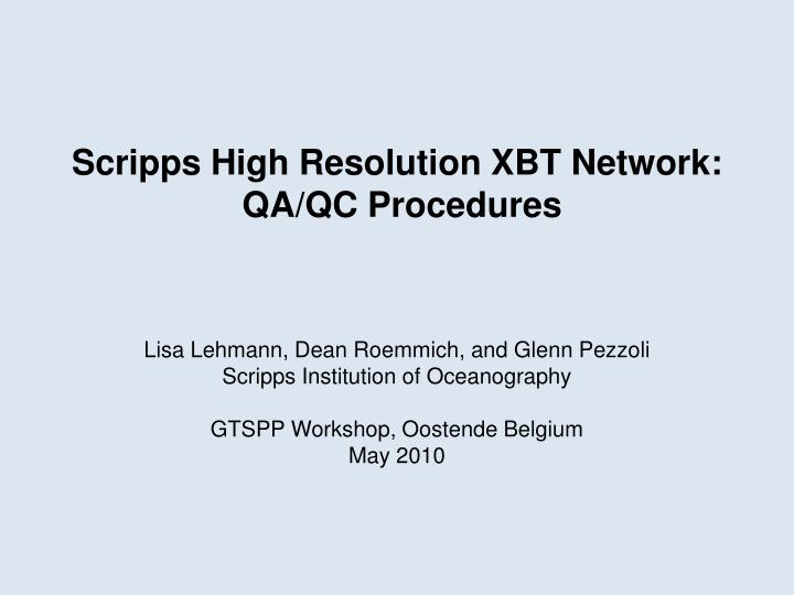 Scripps high resolution xbt network qa qc procedures