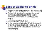 loss of ability to drink
