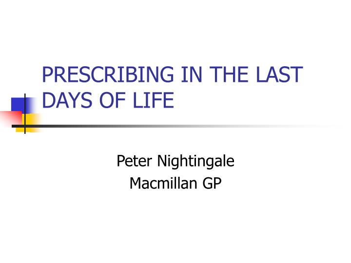 prescribing in the last days of life n.
