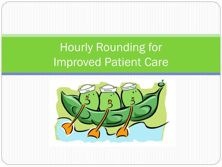 hourly rounding for improved patient care n.