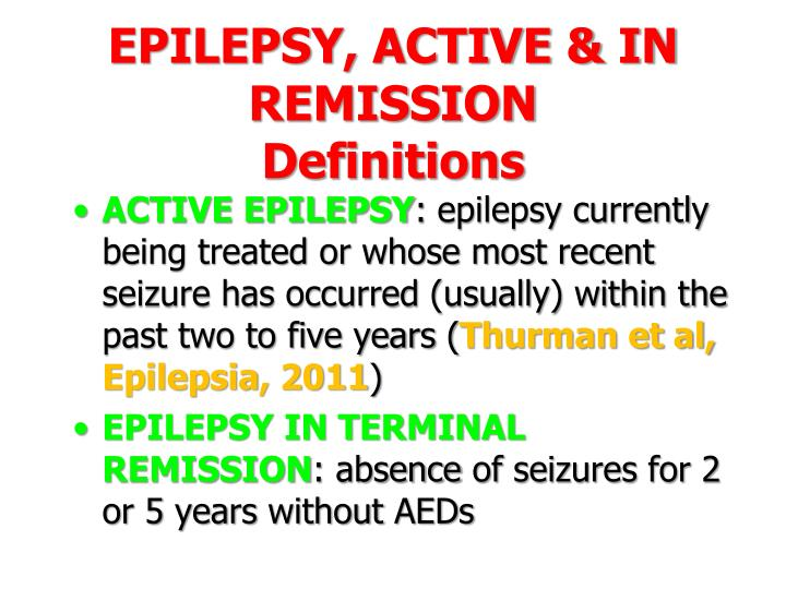 EPILEPSY, ACTIVE & IN REMISSION