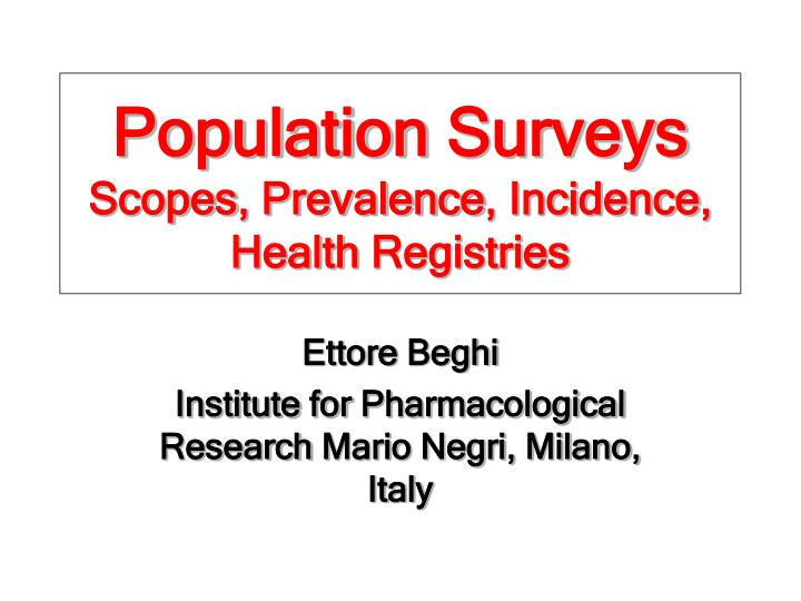 Population surveys scopes prevalence incidence health registries