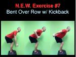 n e w exercise 7 bent over row w kickback