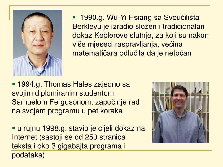 1990.g. Wu-Yi Hsiang sa Sveučilišta Berkleyu je izradio složen i tradicionalan dokaz Keplerove slutnje, za koji su nakon više mjeseci raspravljanja, većina matematičara odlučila da je netočan