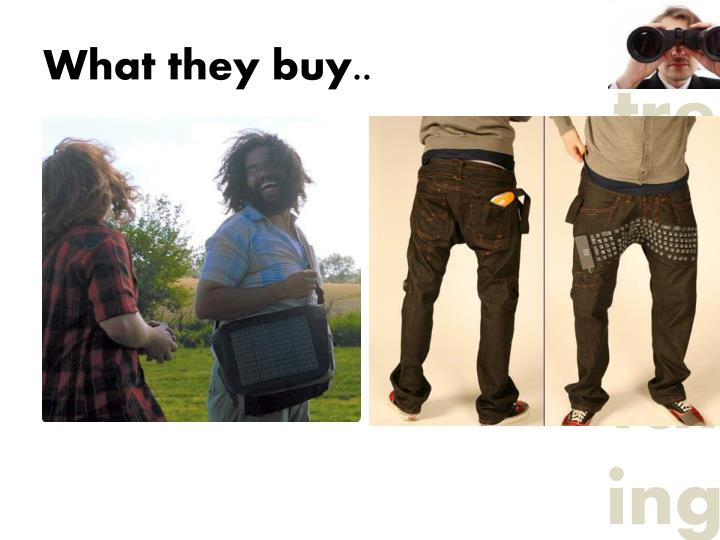 What they buy..